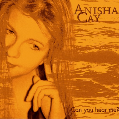 Can You Hear Me - Anisha Cay