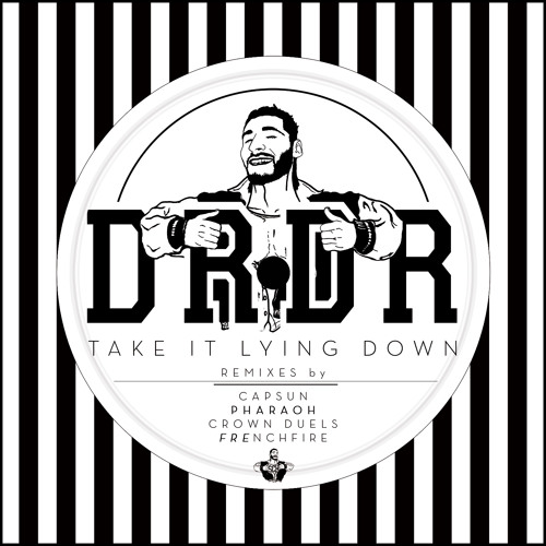DrDr - Take It Lying Down (FREnchfire Remix)