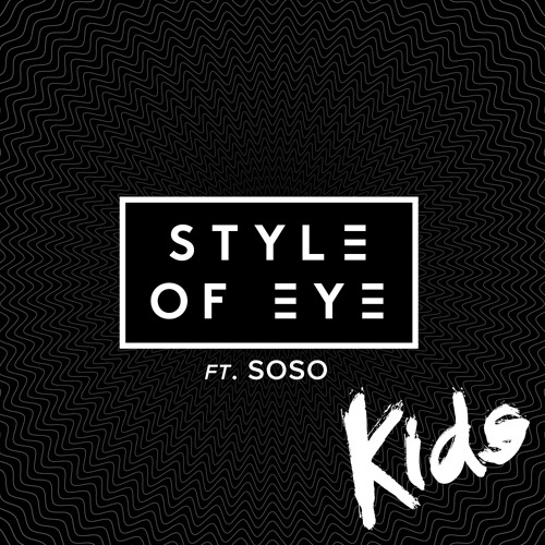 KIDS - Style of Eye Feat. Soso