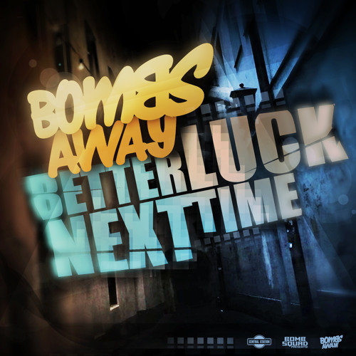Bombs Away - Better Luck Next Time (Party Favor Remix)