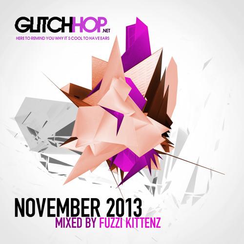 GlitchHop.NET November 2013 - Mixed by Fuzzi Kittenz