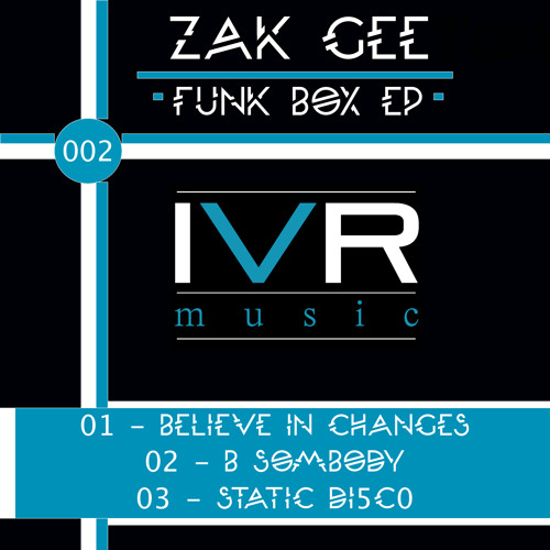 """Forth Coming On IVR music 002  Zak Gee Presents """" Funk Box E.p"""""""