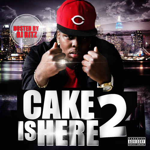 CAKE IS HERE 2 [HOSTED BY DJ RITZ]