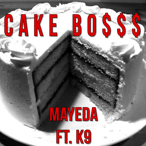 Mayeda ft. K9 - Cake Bo$$$ [Intro-Dirty]