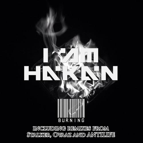 I AM HakaN - Burning ft. Dreypak [Preview] coming with 3 slamming remixes!