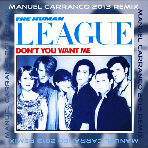 The Human League - Don´t You Want Me (M Carranco 2013 Remix) - FREE DOWNLOAD !!!