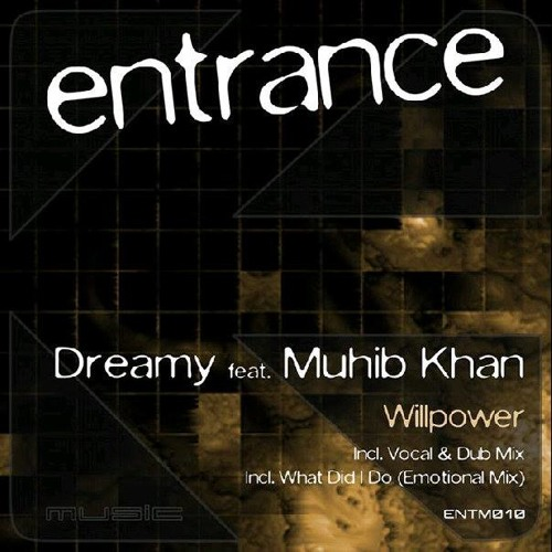 Dreamy Feat Muhib Khan - Willpower (Original Emotional Vocal Mix) Preview (Entrance)