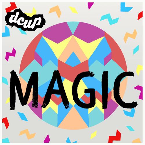 """DCUP - """"Magic"""""""