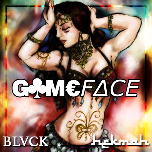 GAMEFACE by BLVCK ✖ H£KMAH