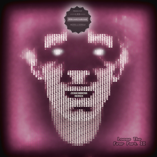 Pedro LaDroga - Loose The Fear Pt.II (ZeroCabrera Remix)