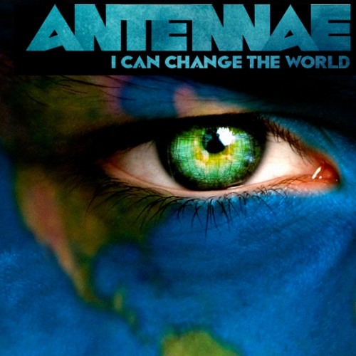 An-Ten-Nae - I Can Change The World