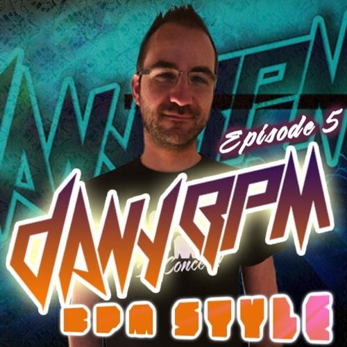 BPM Style Podcast #5