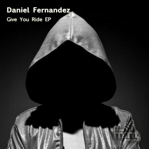 Give U Ride (original mix) Daniel Fernandes Chilli Mint OUT NOW 2/12/2'13