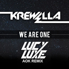 We Are One (Lucy Luxe's AOK Remix)