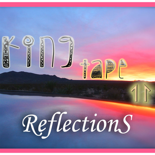 King Tape 11 [ReflectionS]
