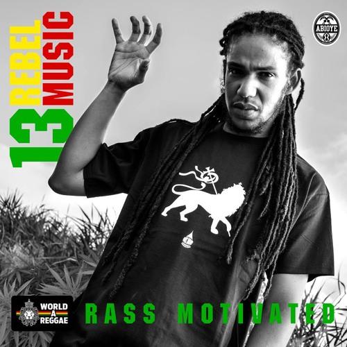 Rass Motivated - 13 Rebel Music [2013]