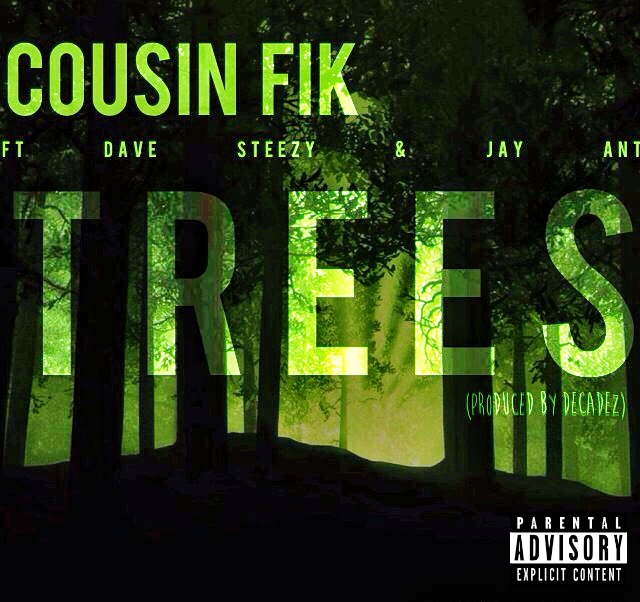 Cousin Fik ft. D Steezy & Jay Ant - Trees [Thizzler.com Exclusive]
