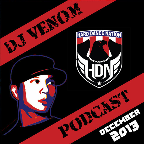 DJ Venom - Hard Dance Nation Podcast (December 2013)