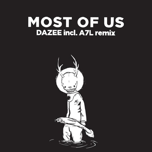 Dazhee - Most of us [Incl. A7L Remix] Dog Records UK. / Snippet
