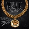 Montana Of 300 - Versace Remix*BEST VERSACE REMIX*