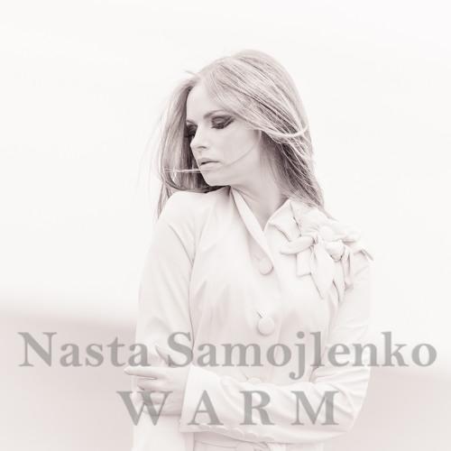 Nasta Samojlenko, N.Melnikov - Warm