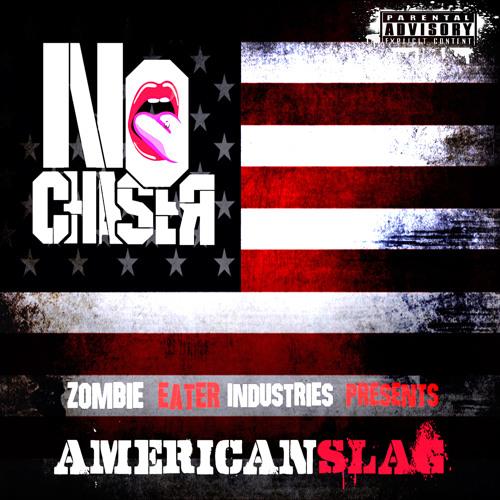 No Chaser - American Slag (Debut Single)