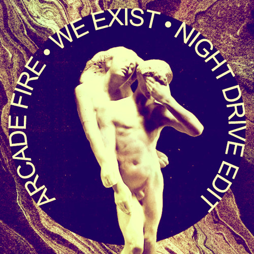 Arcade Fire - We Exist (Night Drive Edit)