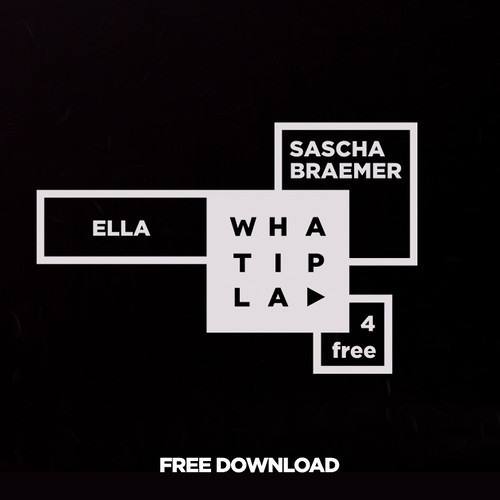 Sascha Braemer - Ella (whatiplay.de) FREE DOWNLOAD