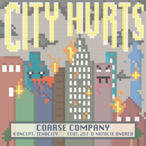 Coarse Company (Tenacity & Koncept) City Hurts featuring J57 & Natalie Andrea