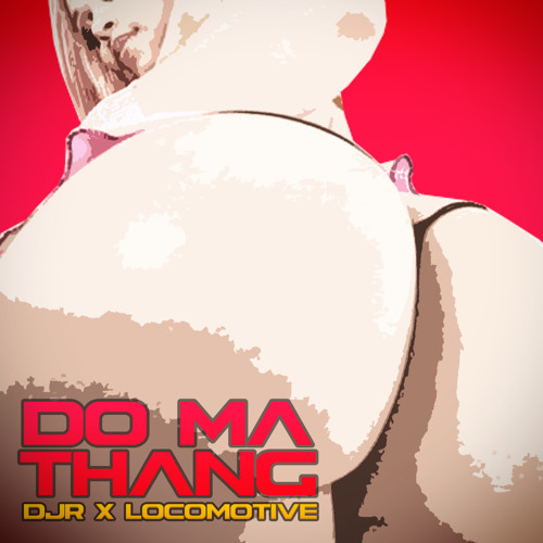 DJR & LocoMotive - Do Ma Thang (Original Mix)