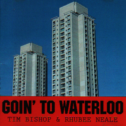 Goin' To Waterloo - T Bishop & R Neale