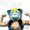 ROAR - Katy Perry (Smokey Robotic Remix)