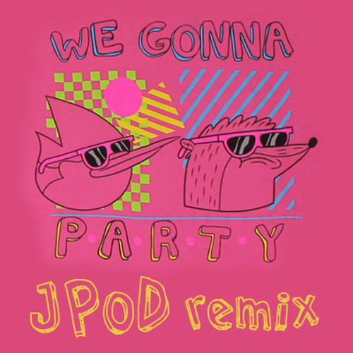 We Gonna Party (Regular Show Remix) FREE