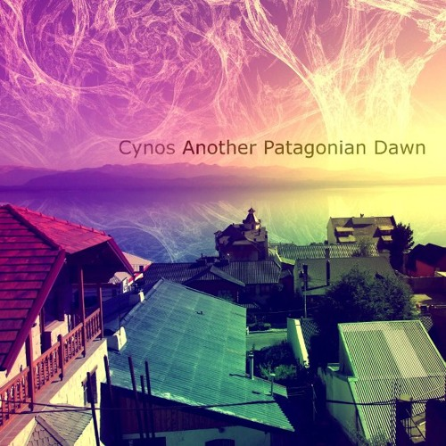 Cynos - Another Patagonian Dawn
