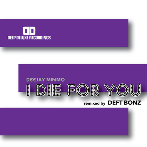 Deejay MiMMo - I Die For You (Deft Bonz Remix) [Deep Deluxe Records]