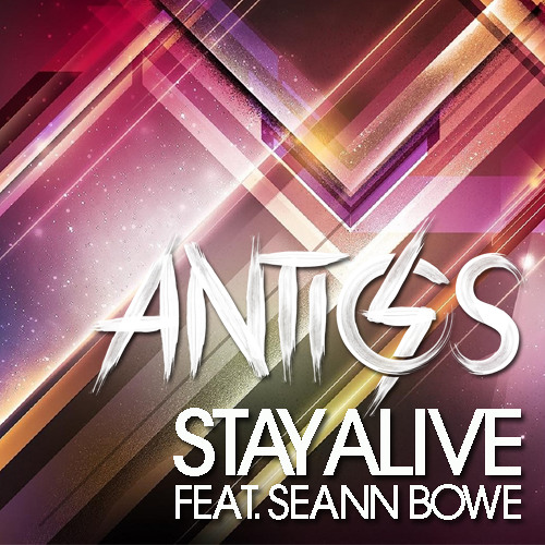Antics feat. Seann Bowe - Stay Alive (Ron Reeser Mix) OUT NOW ON BEATPORT & iTUNES!!