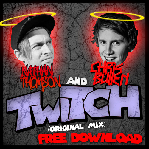 Nathan Thomson & Chris Bullen - Twitch (Original Mix) FREE DOWNLOAD link in description