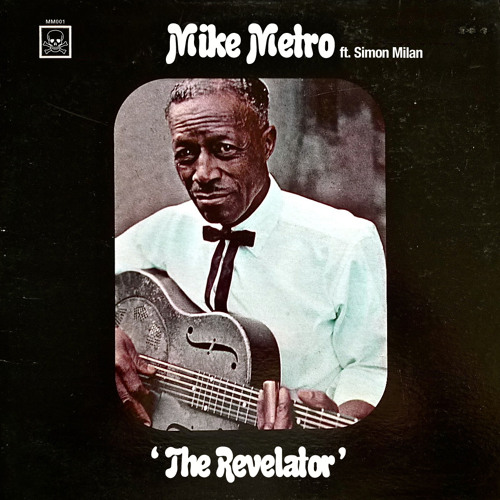 Mike Metro ft. Simon Milan - The Revelator