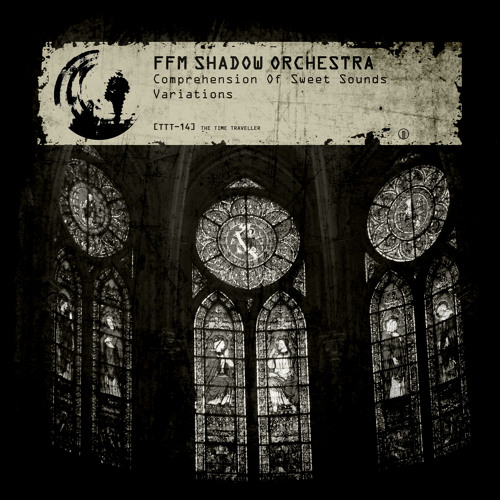 TTT-14 FFM Shadow Orchestra - Comprehension Of Sweet Sounds (Key Variation By Raum 107)