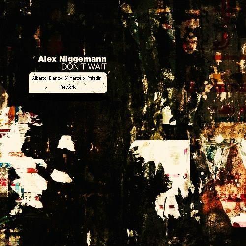 Alex Niggemann - Don't Wait (Alberto Blanco & Marcelo Paladini Rework)