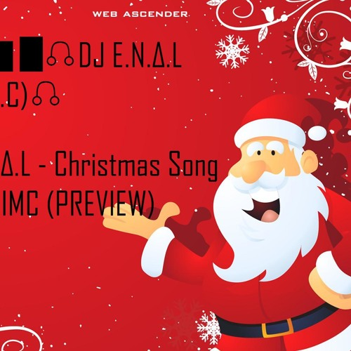 E.N.Δ.L - Christmas Song For IMC (PREVIEW)