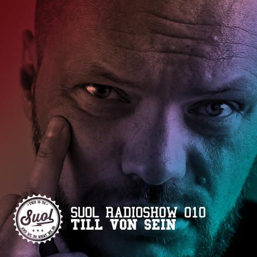 Suol Radio Show 010 - Till von Sein