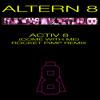 Altern 8 - Activ 8 (Come With Me) (Rocket Pimp Remix) mp3