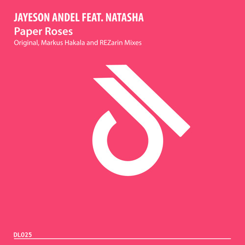 Jayeson Andel feat. Natasha - Paper Roses (REZarin Remix) [Decimal Lightness] OUT NOW!