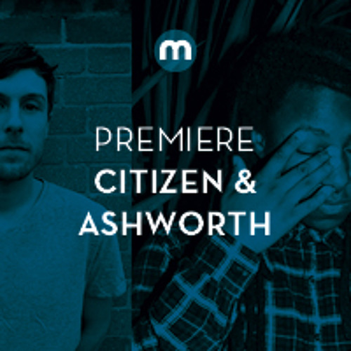 Premiere: Citizen & Ashworth 'Situation' (Radio Edit)
