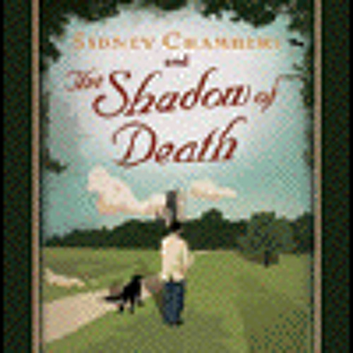 SIDNEY CHAMBERS AND THE SHADOW OF DEATH By James Runcie, Read By Peter Wickham