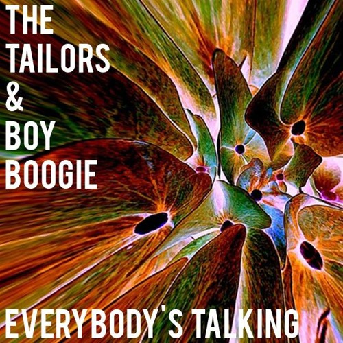 The Tailors & Boy Boogie - Everybody's Talking *unreleased