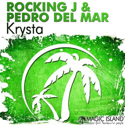 Magic Island Records 073 Rocking J & Pedro Del Mar - Krysta (Craft Integrated Remix)