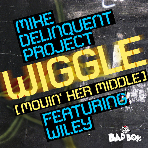 Mike Delinquent Project ft Wiley - 'Wiggle' (Movin Her Middle)