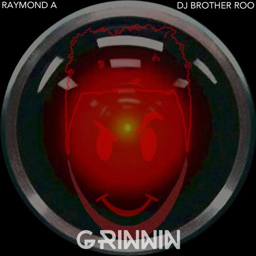 Raymond A X DJ Brother Roo Grinnin Mixtape